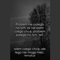 Problem nie polega na tym, że nie wiem..
