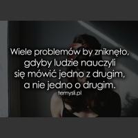 Wiele problemów by zniknęło, gdyby ludzie...